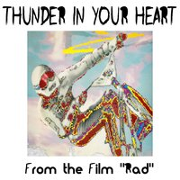 "Thunder in Your Heart (From the Film ""Rad"") — Steve Chamberlin"