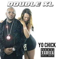 Yo Chick — Double XL