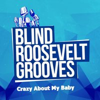 Crazy About My Baby — Blind Roosevelt Graves