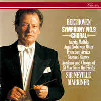 Beethoven: Symphony No. 9 — Karita Mattila, Samuel Ramey, Anne Sofie Von Otter, Sir Neville Marriner, Academy of St. Martin in the Fields, Francisco Araiza