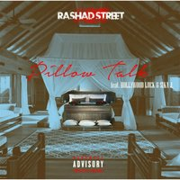 Pillow Talk (feat. Hollywood Luck & Sika J) — Rashad Street