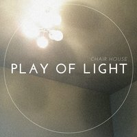 Play of Light — Chair House