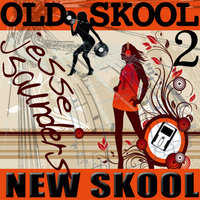 Old Skool New Skool, Vol. 2 — Jesse Saunders