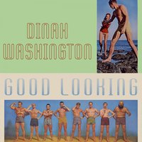 Good Looking — Dinah Washington