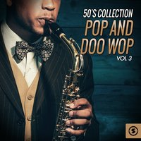 50's Collection, Pop and Doo Wop, Vol. 3 — сборник