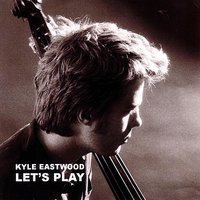 Let's Play — Kyle Eastwood
