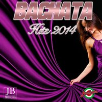 Bachata Hits 2014 — Roland, Bachateros Dominicanos, Extra Latino, Bachateros Dominicanos, Extra Latino, Roland
