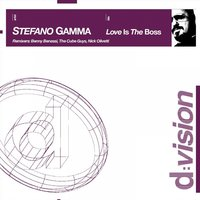Love Is The Boss — Stefano Gamma