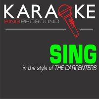 Sing (In the Style of Carpenters) — Karaoke