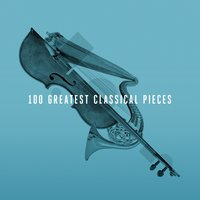 100 Greatest Classical Pieces — сборник