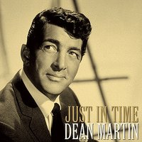 Just In Time — Dean Martin