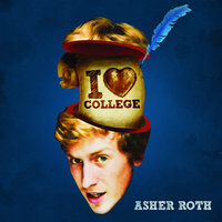 I Love College — Asher Roth