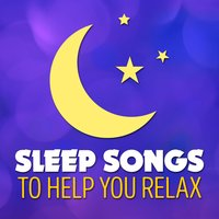 Sleep Songs to Help You Relax — All Night Sleep Songs to Help You Relax
