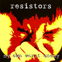 My Own Worst Enemy — Resistors