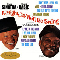It Might As Well Be Swing — Count Basie & His Orchestra, Frank Sinatra