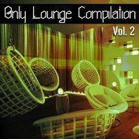 Only Lounge Compilation, Vol. 2 — сборник