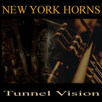 Tunnel Vision — New York Horns
