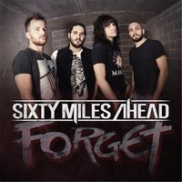 Forget — Sixty Miles Ahead