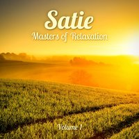Masters of Relaxation: Satie, Vol. 1 — Клод Дебюсси, Эрик Сати, Relaxing Classical Piano Music