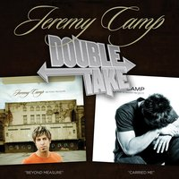 Double Take - Jeremy Camp — Jeremy Camp