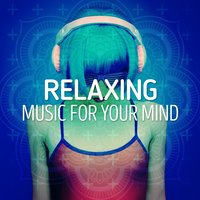 Relaxing Music for Your Mind — Relaxing Music