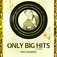Only Big Hits — Fats Domino