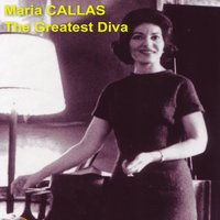 Maria Callas the Greatest Diva — Джакомо Пуччини, PhilharmoniaOrchestra, Tullio Serafin, Maria Callas