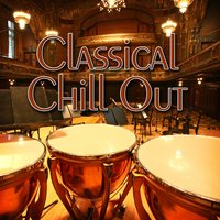 Classical Chill Out — Royal Orchestra