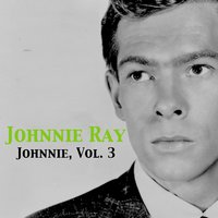 Johnnie, Vol. 3 — Johnnie Ray
