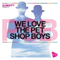 Almighty Presents: We Love The Pet Shop Boys — сборник