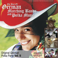 The Best of German Marching Bands and Polka Music — Original German Party Polka, Vol.2