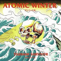 Tsunami Survivor — Atomic Winter