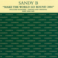 Make the World Go Round — Sandy B, Brinsley Evans, Thomas Del Grosso