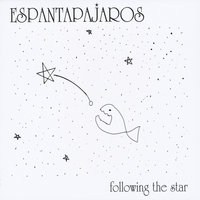 Following The Star — Espantapajaros