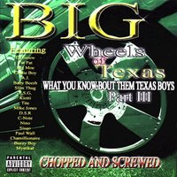 Big Wheels of Texas: What You Know Bout Them Texas Boys, Part III (Chopped and Screwed) — сборник