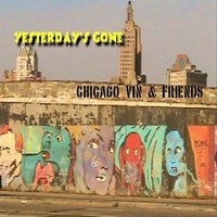 Yesterday's Gone — Chicago Vin & Friends