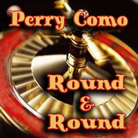 Round And Round — Perry Como