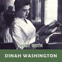Meet With — Dinah Washington
