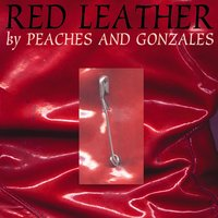 Red Leather — Peaches & Gonzales