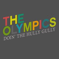Doin' the Hully Gully — The Olympics