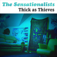 Thick As Thieves — The Sensationalists