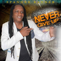 Never Give Up - EP — Spanner Banner