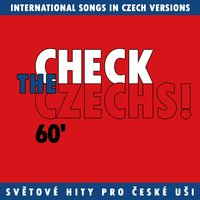 Check The Czechs!  60´ - international songs in Czech language versions — сборник