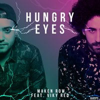 Hungry Eyes — Viky Red, Maken Row