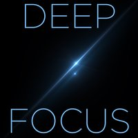 Deep Focus: The Best Relaxing Music for Concentration, Working, And Activities Requiring Focus — Deep Focus