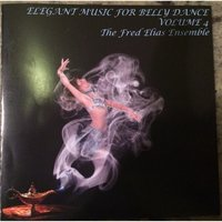 Elegant Music for Belly Dance, Vol. 4 — The Fred Elias Ensemble