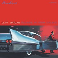 Blowing In From Chicago — Clifford Jordan, Cliff Jordan