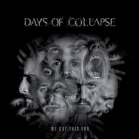 We Got This Far — Days Of Collapse