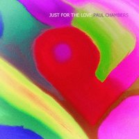 Just for the Love — Paul Chambers