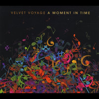 A Moment in Time — Velvet Voyage